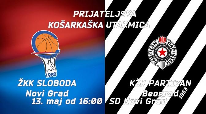 Prijateljska košarkaška utakmica ŽKK Sloboda Novi Grad – KŽK Partizan 1953 Beograd bice odigrana 13.maja u SD NOVI GRAD